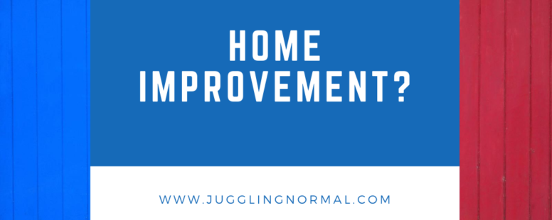 Home Improvement Projects?