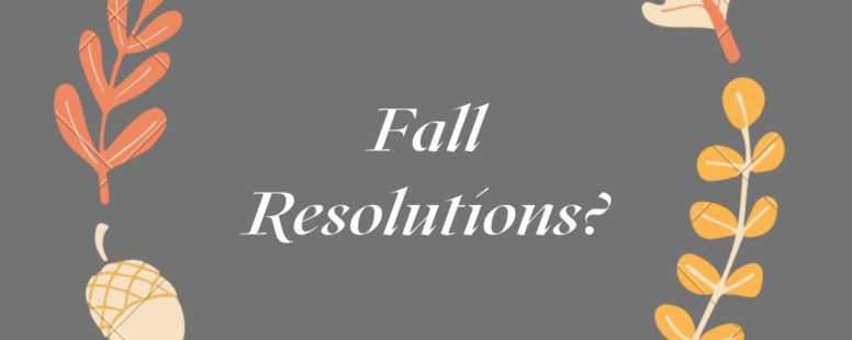 Fall Resolutions?