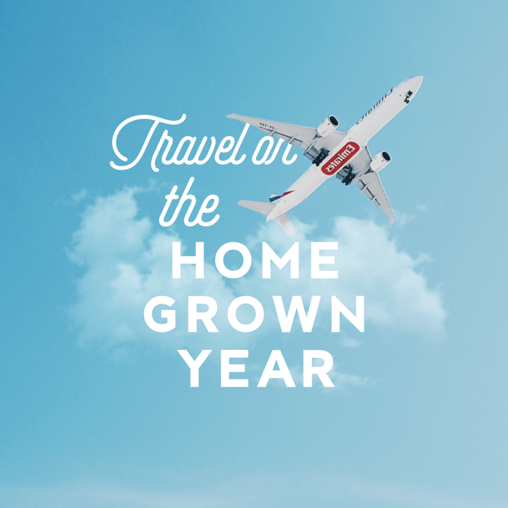 Travel During the Homegrown Year