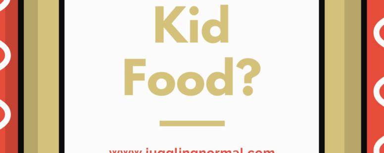 Kid Food?